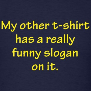Really Funny Slogan - Men's T-Shirt