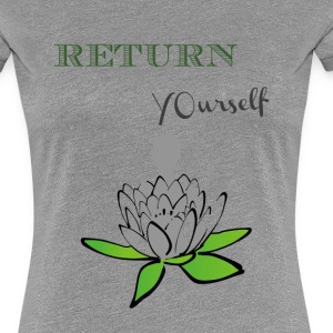 Return to yourself Namaste  Women's T-Shirts - Women's Premium T-Shirt