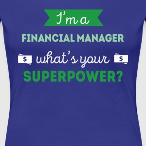 Financial Manager Superpower Professions T Shirt Women's T-Shirts - Women's Premium T-Shirt