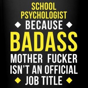 Badass School Psychologist Professions T Shirt Mugs & Drinkware - Full Color Mug