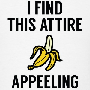 I Find This Attire Appeeling - Men's T-Shirt