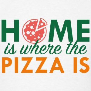 Home Is Where The Pizza Is - Men's T-Shirt