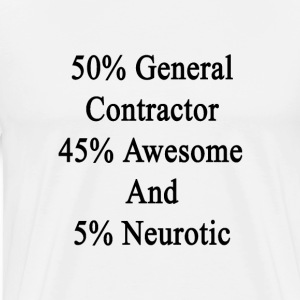 50_general_contractor_45_awesome_and_5_n T-Shirts - Men's Premium T-Shirt