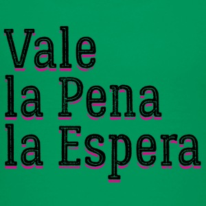 Vale la Pena la Espera Worth the Wait - Kids' Premium T-Shirt
