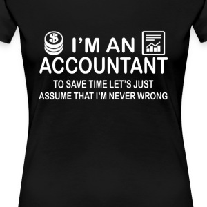 I'm an Accountant - Women's Premium T-Shirt
