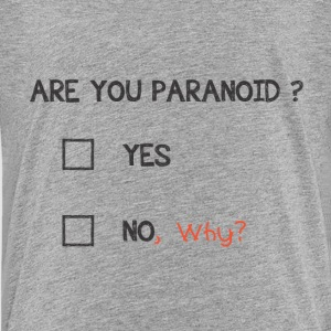 Are You Paranoid ? - Kids' Premium T-Shirt