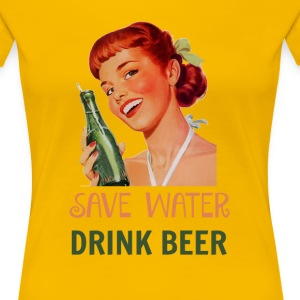 Save Water Drink Beer  - Women's Premium T-Shirt