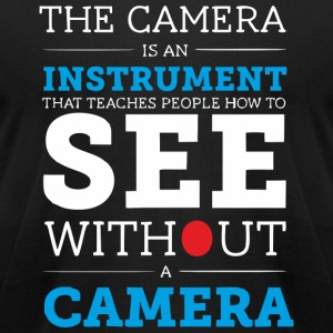 Camera is an Instrument - Men's T-Shirt by American Apparel