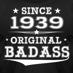 ORIGINAL BADASS SINCE 1939 T-Shirts - Men's T-Shirt by American Apparel