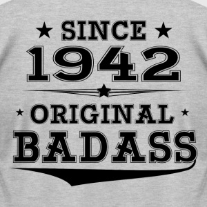 ORIGINAL BADASS SINCE 1942 T-Shirts - Men's T-Shirt by American Apparel