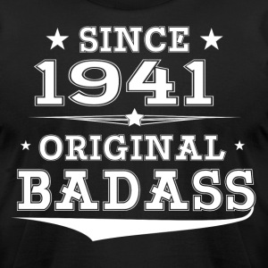 ORIGINAL BADASS SINCE 1941 T-Shirts - Men's T-Shirt by American Apparel
