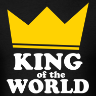 Design ~ King of the World