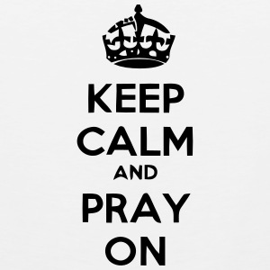KEEP CALM AN PRAY ON Sportswear - Men's Premium Tank