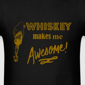 Whiskey Makes me Awesome - Men's T-Shirt