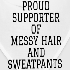 PROUD SUPPORTER OF MESSY HAIR AND SWEATPANTS! Caps - Bandana