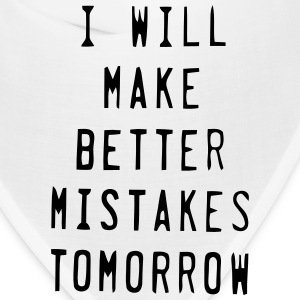 I WILL MAKE BETTER MISTAKES TOMORROW! Caps - Bandana