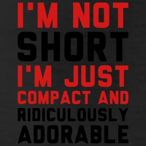 I'M NOT SHORT - I'M JUST COMPACT! Bottoms - Leggings
