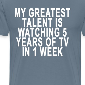 my_greatest_talent_is_watching_5_years_o - Men's Premium T-Shirt