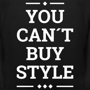you can´t buy style fashion stylish swag Sportswear - Men's Premium Tank