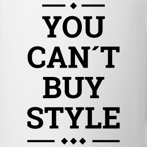 you can´t buy style fashion stylish swag Mugs & Drinkware - Coffee/Tea Mug