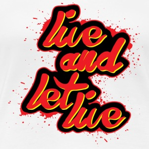 live and let live - Women's Premium T-Shirt
