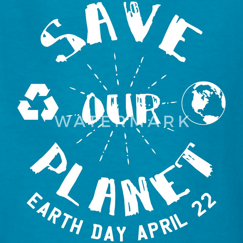 Earth Day Save Our Planet Kids' Shirts - Kids' T-Shirt
