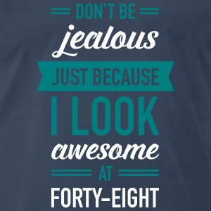 Awesome At Forty-Eight T-Shirts - Men's Premium T-Shirt