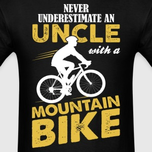 Never Underestimate An Uncle With A Mountain Bike T-Shirts - Men's T-Shirt