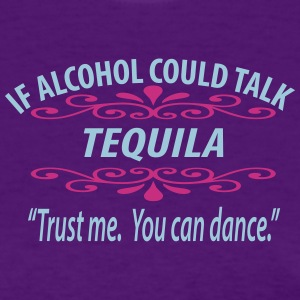 If Tequila Could Talk Women's - Women's T-Shirt