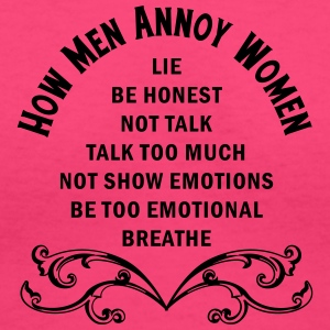 How Men Annoy Women - Women's V-Neck T-Shirt