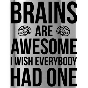Brains Are Awesome Funny Quote Sportswear - Water Bottle