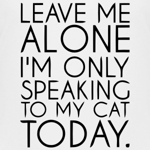 I'M ONLY SPEAKING TO MY CAT TODAY Kids' Shirts - Kids' Premium T-Shirt