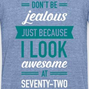 Awesome At Seventy-Two T-Shirts - Unisex Tri-Blend T-Shirt by American Apparel