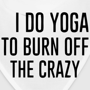 I DO YOGA TO BURN OFF THE CRAZY Caps - Bandana