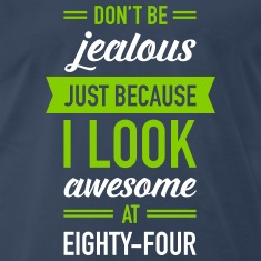 Awesome At Eighty-Four T-Shirts