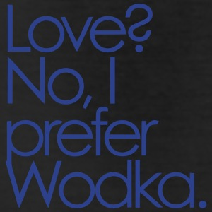 LOVE? NO, I PREFER WODKA! Bottoms - Leggings