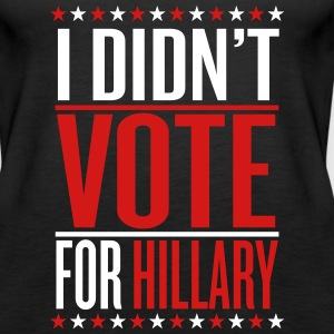 I didn't vote for hillary Tanks - Women's Premium Tank Top