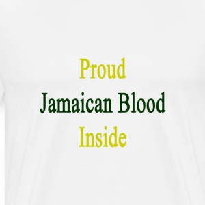 proud_jamaican_blood_inside T-Shirts - Men's Premium T-Shirt