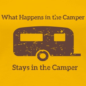 What happens in the Camper, stays in the Camper. Women's T-Shirts - Women's Premium T-Shirt
