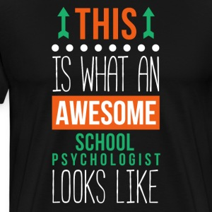 Awesome School Psychologist Professions T Shirt T-Shirts - Men's Premium T-Shirt