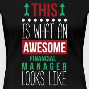 Awesome Financial Manager Professions T Shirt Women's T-Shirts - Women's Premium T-Shirt