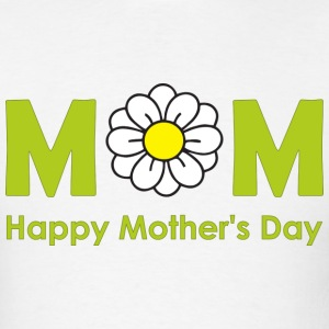 Happy Mothers Day 2 T-Shirts - Men's T-Shirt