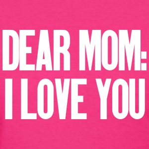 Dear Mom I Love You (dark) Women's T-Shirts - Women's T-Shirt