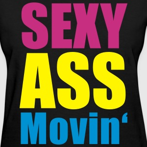 sexy ass movin - Women's T-Shirt