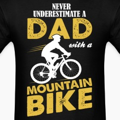 Never Underestimate A Dad With A Mountain Bike T-Shirts