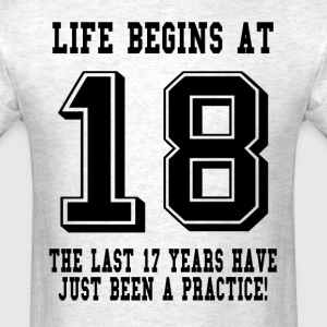 Life Begins At 18.....18th Birthday T-Shirts - Men's T-Shirt