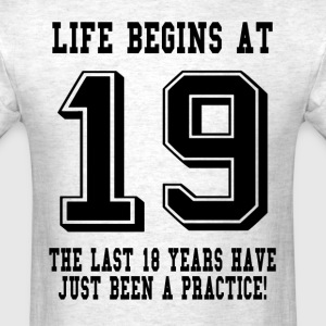 Life Begins At 19... 19th Birthday T-Shirts - Men's T-Shirt
