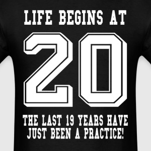 Life Begins At 20... 20th Birthday T-Shirts - Men's T-Shirt