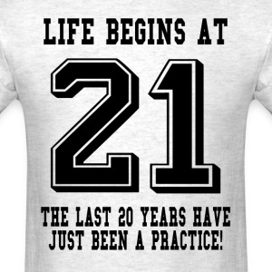 Life Begins At 21... 21st Birthday T-Shirts - Men's T-Shirt