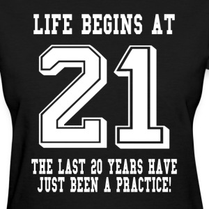 Life Begins At 21... 21st Birthday Women's T-Shirts - Women's T-Shirt